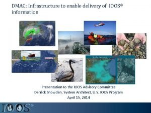 DMAC Infrastructure to enable delivery of IOOS information