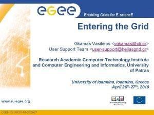 Enabling Grids for Escienc E Entering the Grid