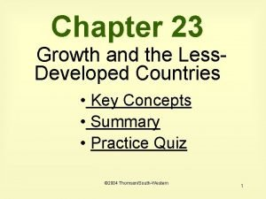 Chapter 23 Growth and the Less Developed Countries