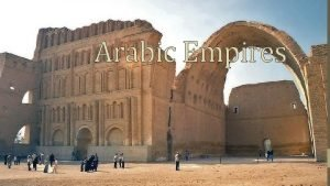 Arabic Empires After Muhammad 632 After Muhammad Abu