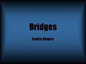 Bridges Andria Rogers Beam Bridges A beam bridge