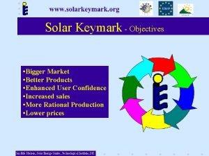 Solar Keymark Objectives Bigger Market Better Products Enhanced