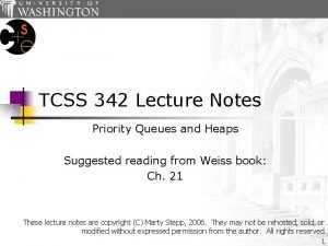 TCSS 342 Lecture Notes Priority Queues and Heaps