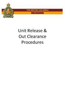Unit Release Out Clearance Procedures BCD Unit Release
