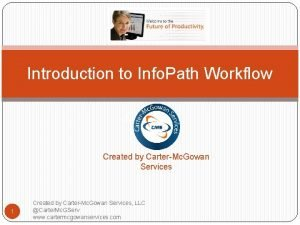 Introduction to Info Path Workflow Created For Created