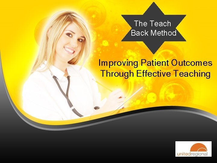 The Teach Back Method Improving Patient Outcomes Through