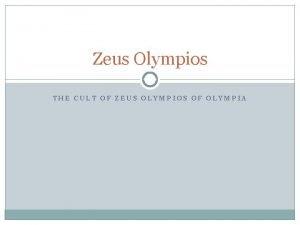 Zeus Olympios THE CULT OF ZEUS OLYMPIOS OF