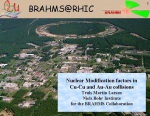 BRAHMSRHIC 1 Nuclear Modification factors in CuCu and