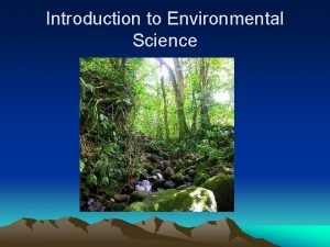 Introduction to Environmental Science Ch 1 Science Environment
