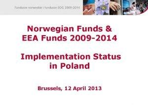 Norwegian Funds EEA Funds 2009 2014 Implementation Status
