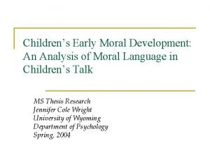 Childrens Early Moral Development An Analysis of Moral