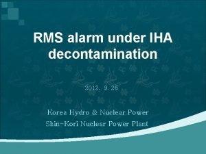 RMS alarm under IHA decontamination 2012 9 25