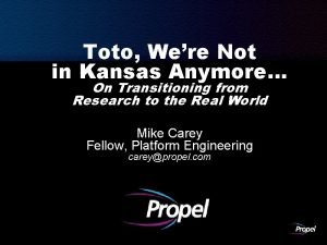 Toto Were Not in Kansas Anymore On Transitioning