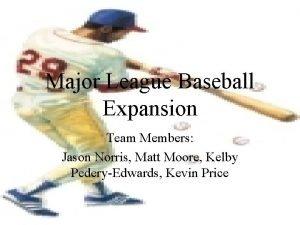 Major League Baseball Expansion Team Members Jason Norris