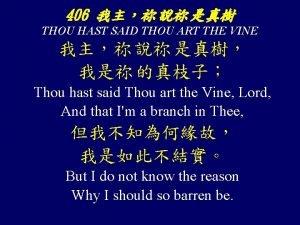 406 THOU HAST SAID THOU ART THE VINE