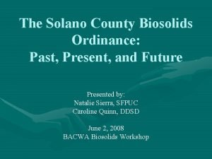 The Solano County Biosolids Ordinance Past Present and