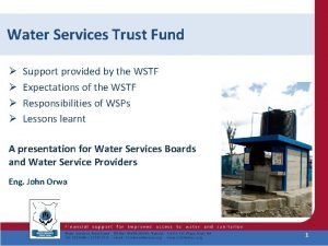 Water Services Trust Fund Support provided by the
