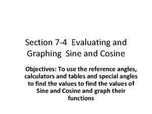 Section 7 4 Evaluating and Graphing Sine and