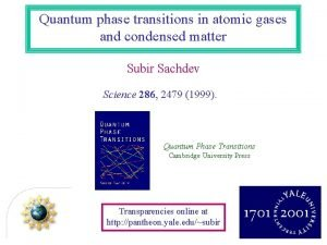 Quantum phase transitions in atomic gases and condensed