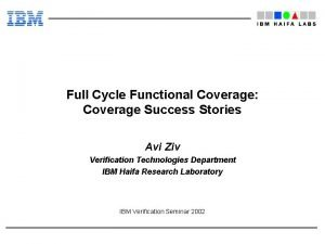 Full Cycle Functional Coverage Coverage Success Stories Avi