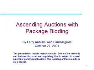 Ascending Auctions with Package Bidding By Larry Ausubel