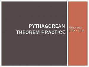 PYTHAGOREAN THEOREM PRACTICE WedThurs 129 130 ROBBS GARDEN