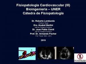 Fisiopatologa Cardiovascular III Bioingeniera UNER Ctedra de Fisiopatologa