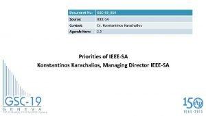 Document No GSC19014 Source IEEESA Contact Dr Konstantinos