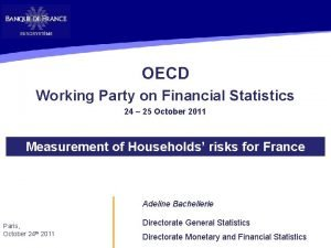 OECD Working Party on Financial Statistics 24 25
