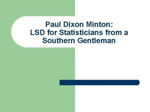 Paul Dixon Minton LSD for Statisticians from a