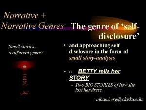 Narrative Narrative Genres The genre of selfdisclosure Small