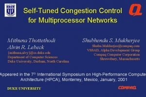 SelfTuned Congestion Control for Multiprocessor Networks Mithuna Thottethodi