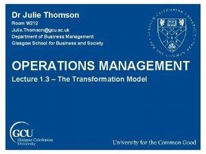 Dr Julie Thomson Room W 212 Julie Thomsongcu