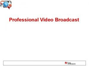 Professional Video Broadcast One Stop Shop for Professional