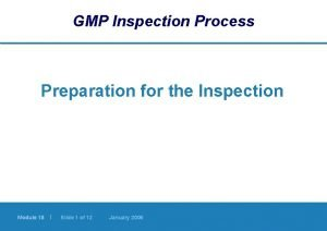 GMP Inspection Process Preparation for the Inspection Module
