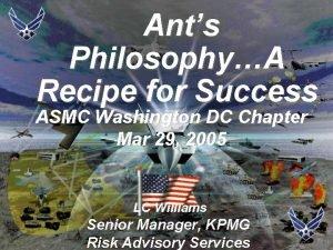 Ants PhilosophyA Recipe for Success ASMC Washington DC