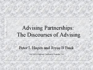 Advising Partnerships The Discourses of Advising Peter L