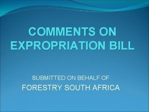 COMMENTS ON EXPROPRIATION BILL SUBMITTED ON BEHALF OF