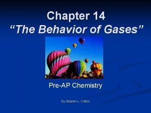 Chapter 14 The Behavior of Gases PreAP Chemistry