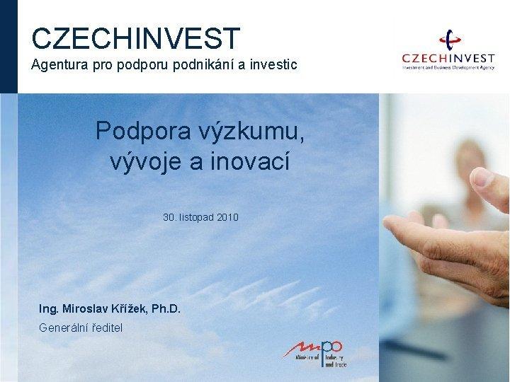 CZECHINVEST Agentura pro podporu podnikn a investic Podpora