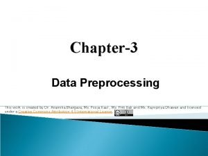 Chapter3 Data Preprocessing This work is created by