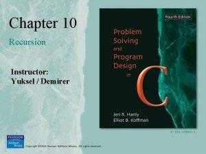 Chapter 10 Recursion Instructor Yuksel Demirer Recursive Function