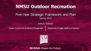 NMSU Outdoor Recreation FiveYear Strategic Framework and Plan