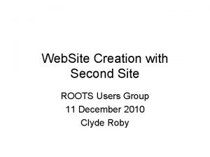 Web Site Creation with Second Site ROOTS Users