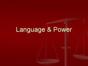 Language Power Types of Social Power Instrumental Power