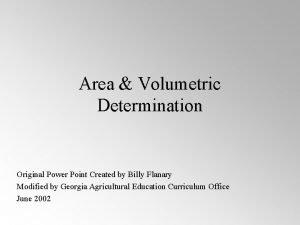 Area Volumetric Determination Original Power Point Created by