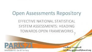 Open Assessments Repository EFFECTIVE NATIONAL STATISTICAL SYSTEM ASSESSMENTS