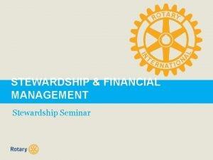 STEWARDSHIP FINANCIAL MANAGEMENT Stewardship Seminar STEWARDSHIP FINANCIAL MANAGEMENT