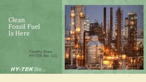 Clean Fossil Fuel Is Here Timothy Shaw HYTEK