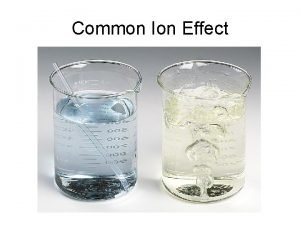 Common Ion Effect Common Ion Effect An application